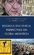 Religious and Ethical Perspectives on Global Migration