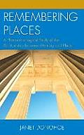 Remembering Places: A Phenomenological Study of the Relationship Between Memory and Place