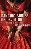 Dancing Bodies of Devotion: Fluid Gestures in Bharata Natyam (Studies in Body and Religion)