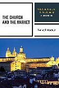 The Church and the Market: A Catholic Defense of the Free Economy