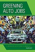 Greening Auto Jobs: A Critical Analysis of the Green Job Solution