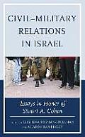 Civil-Military Relations in Israel: Essays in Honor of Stuart A. Cohen