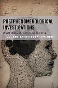 Postphenomenological Investigations: Essays on Human-Technology Relations
