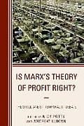 Is Marx's Theory of Profit Right?: The Simultaneist-Temporalist Debate