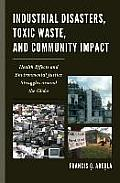Industrial Disasters, Toxic Waste, and Community Impacts: The Health Effects and Environmental Justice Struggles Around the Globe