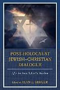 Post-Holocaust Jewish Christian Dialogue: After the Flood, Before the Rainbow