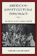 American-Soviet Cultural Diplomacy: The Bolshoi Ballet's American Premiere