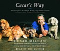 Cesar's Way: The Natural, Everyday Guide to Understanding and Correcting All Common Dog Problems Cover