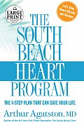 The South Beach Heart Program: The 4-Step Plan That Can Save Your Life (Large Print) Cover