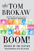 Boom!: Voices of the Sixties: Personal Reflections on the 60's and Today (Large Print)