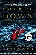 Last Flag Down: The Epic Journey of the Last Confederate Warship (Large Print)