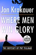 Where Men Win Glory: The Odyssey of Pat Tillman (Large Print) Cover