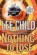 Nothing to Lose: A Jack Reacher Novel (Large Print) Cover