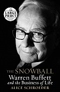 The Snowball: Warren Buffett and the Business of Life (Large Print) Cover