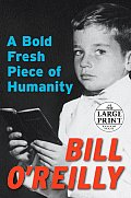 A Bold Fresh Piece of Humanity: A Memoir (Large Print)