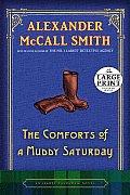 The Comforts of a Muddy Saturday: An Isabel Dalhousie Novel (Large Print)