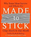 Made to Stick Why Some Ideas Survive & Others Die