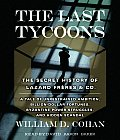 Last Tycoons The Secret History of Lazard Frres & Co