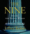 The Nine: Inside the Secret World of the Supreme Court (Abridged) Cover