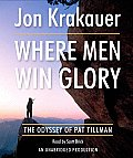 Where Men Win Glory The Odyssey Of Pat Tillman Unabridged