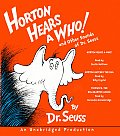 Horton Hears a Who & Other Sounds of Dr Seuss Horton Hears a Who Horton Hatches the Egg Thidwick the Big Hearted Moose