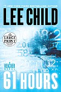 61 Hours (Large Print) (Jack Reacher Novels) Cover