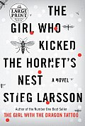 The Girl Who Kicked the Hornet's Nest (Large Print)