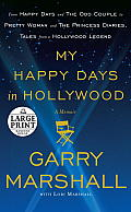 My Happy Days in Hollywood: A Memoir (Large Print) Cover