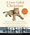 Lion Called Christian Unabridged