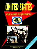 Us War Against Iraq Handbook Political Strategy and Operations