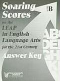 Soaring Scores on the LEAP in English Language Arts for the 21st Century, Answer Key, Level B (Soaring Scores)