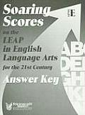 Soaring Scores on the LEAP in English Language Arts for the 21st Century, Answer Key, Level E (Soaring Scores)