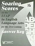 Soaring Scores on the LEAP in English Language Arts for the 21st Century, Answer Key, Level G (Soaring Scores)