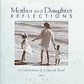 Mother & Daughter Reflections A Celebration of a Special Bond