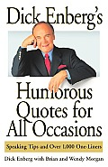 Dick Enberg's Humorous Quotes for All Occasions: Speaking Tips and Over 1, One-Liners