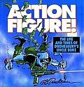 Action Figure The Life & Times of Doonesburys Uncle Duke