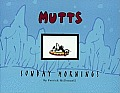 Mutts Sunday Mornings