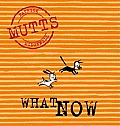 What Now Mutts Vii