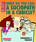 What Do You Call a Sociopath in a Cubicle Answer A Coworker A Dilbert Treasury