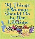 98 Things a Woman Should Do in Her Lifetime