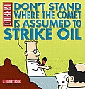 Don't Stand Where the Comet Is Assumed to Strike Oil: A Dilbert Book (Dilbert Books)