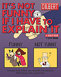 It's Not Funny If I Have to Explain It: A Dilbert Treasury (Dilbert Books)
