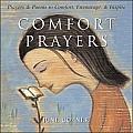 Comfort Prayers Prayers & Poems to Comfort Encourage & Inspire