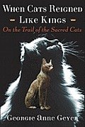 When Cats Reigned Like Kings On the Trail of the Sacred Cats