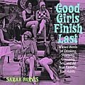 Good Girls Finish Last: Wicked Words on Drinking, Gossiping, Sex, and All Your Favorite Bad Habits