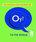 Oy! To the World: a Book of Jewish Humor (Spotlights)