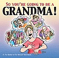 So Youre Gonna Be a Grandma A for Better or for Worse Book
