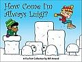 How Come I'm Always Luigi?