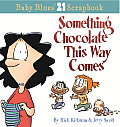 Baby Blues Scrapbook #21: Something Chocolate This Way Comes Cover