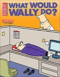 What Would Wally Do Dilbert